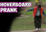 Watch This Funny Hoverboard Prank
